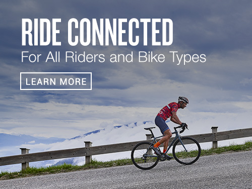 Ride Connected. For All Riders and Bike Types.